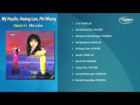 Yêu Lầm - Hoàng Lan, Phi Nhung, Mỹ Huyền