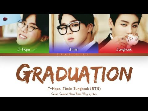 J-Hope, Jimin, Jungkook (BTS - 방탄소년단) - Graduation Song(Color Coded Lyrics/Eng/Rom/Han)