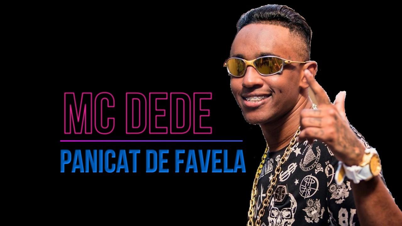 42d04f50b0f39 MC Dede - Panicat de Favela (DJ R7) Lançamento 2017 - YouTube