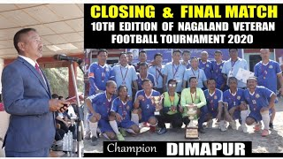 #nvf #dimapur #mokokchung 10th Nagaland Veteran Football Tournament 2020 |Final Match #thelandofangh