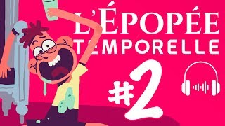 L'ÉPOPÉE TEMPORELLE EP2 - LA DISPARITION