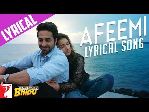 Thumbnail: Lyrical: Afeemi Song with Lyrics | Meri Pyaari Bindu | Ayushmann | Parineeti | Kausar
