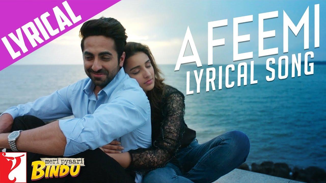 Download Lyrical   Afeemi Song with Lyrics   Meri Pyaari Bindu   Ayushmann, Parineeti   Sachin-Jigar   Kausar