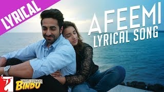 Lyrical: Afeemi Song with Lyrics | Meri Pyaari Bindu | Ayushmann | Parineeti | K …