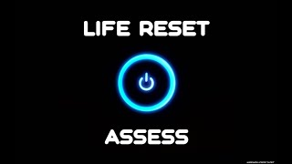 Life Reset: Assess