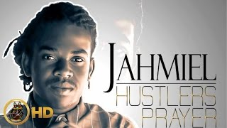 Jahmiel - Hustlers Prayer - March 2016