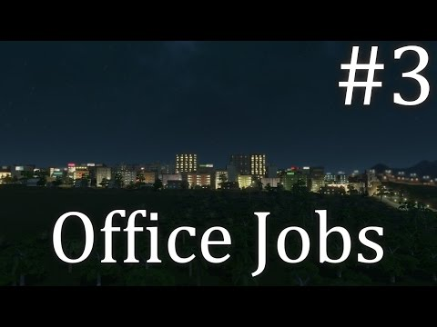 Office Jobs | Cities: Skylines #3