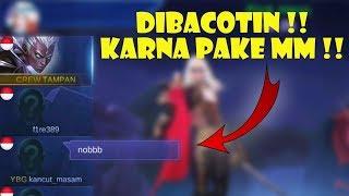 DIBACOTIN DI RANK KARNA PAKE MM ! - Mobile Legends Indonesia