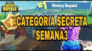 CATEGORY SECRET WEEK 3 SEASON 4 (FORTNITE)