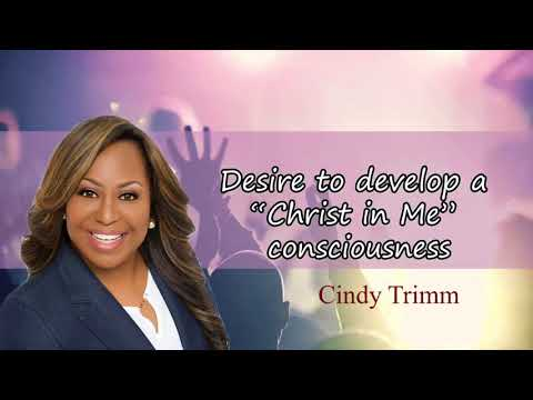 """Cindy Trimm - Desire to develop a """"Christ in Me"""" consciousness"""