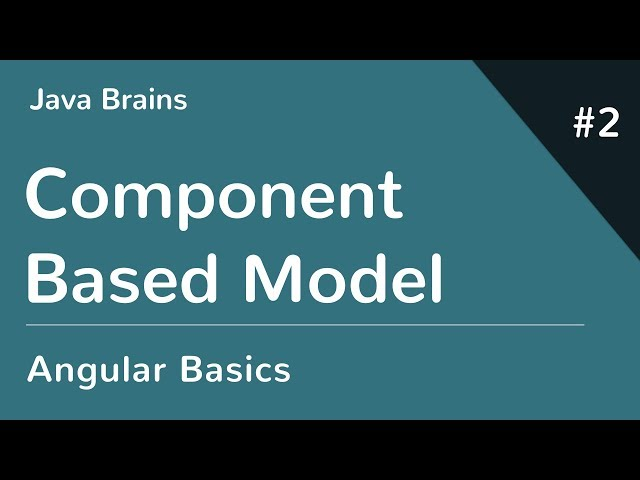Angular 6 Basics 2 - Component Based Model