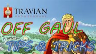 Travian Tips for Offensive Gaul - Travian Tips & tricks