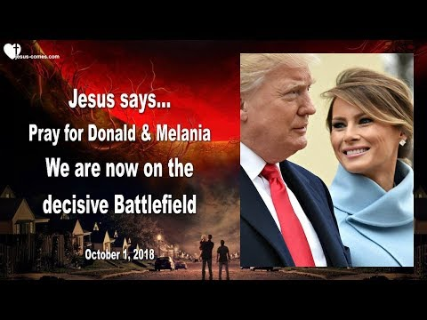 PRAY FOR DONALD & MELANIA ... WE ARE NOW ON THE DECISIVE BATTLEFIELD ❤️ Love Letter from Jesus thumbnail