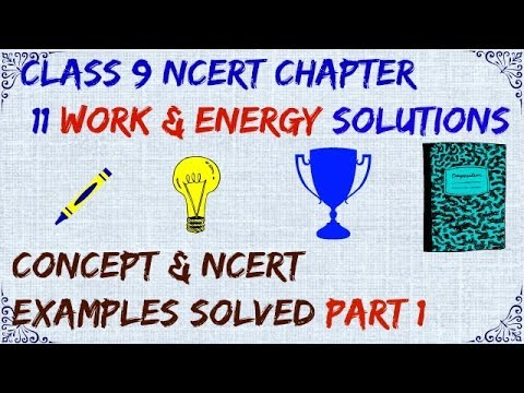 WORK AND ENERGY: CLASS 9 IX SOLUTIONS PART-1 (CONCEPT POWER, EXAMPLES & BLUE BOX)