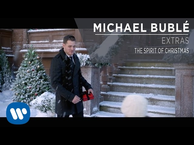 Michael Bublé — The Spirit of Christmas [Extra]