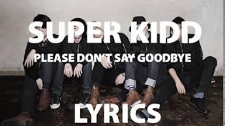 SUPERKIDD - PLEASE DON'T SAY GOODBYE (LYRICS) / 슈퍼키드 - 그리 쉽게 이별을 말하지 말아요