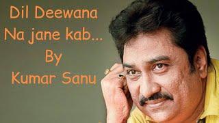 Download Dil Deewana Na Jane kab - Kumar sanu