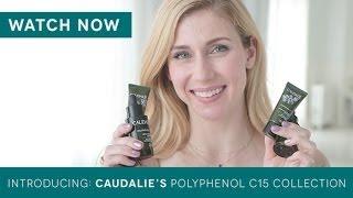 Introducing Caudalie's Polyphenol C15 Collection