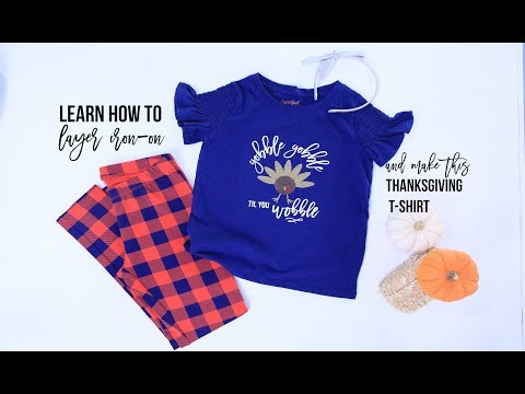 2f0d270a How To Layer Iron On And Make A Thanksgiving Cricut T-Shirt - YouTube