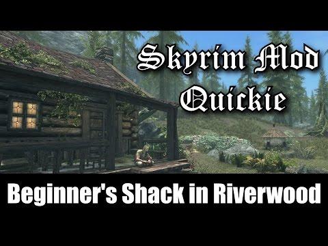 SKYRIM MOD QUICKIE #7 - Beginner's Shack In Riverwood