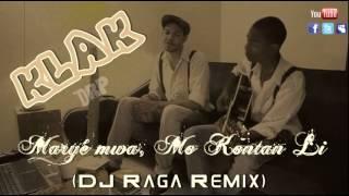 Klak - Maryé Mwa, Mo Kontan Li (DJ~Raga Rmx)