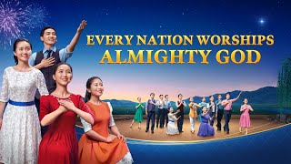 "Praise the Return of the Savior | Musical Drama ""Every Nation Worships Almighty God"""