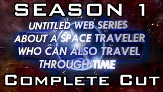 """Untitled Web Series..."" Season 1 COMPLETE CUT"