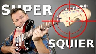 Building a SUPER SQUIER! - Taking Aim At Fender's Best!