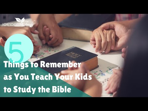 5 Things to Remember as You Teach Your Kids to Study the Bible