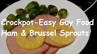 Ham And Baby Brussel Sprouts- Guy Food -crockpot