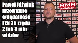 FEN 25: Paweł Jóźwiak przewiduje 2 lub 3 mln oglądalność w TV