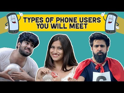 Types Of Phone Users You'll Meet | Hasley India
