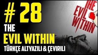 THE EVIL WITHIN #28 Kötülüğün Yüzü (Türkçe Altyazılı)