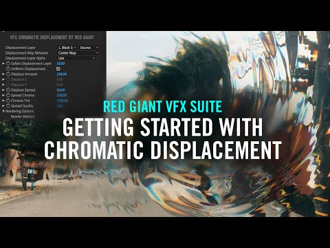 Getting Started with Chromatic Displacement | Red Giant VFX Suite