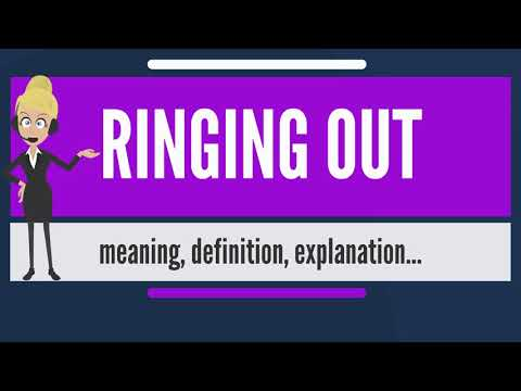 What is RINGING OUT? What does RINGING OUT mean? RINGING OUT meaning, definition & explanation