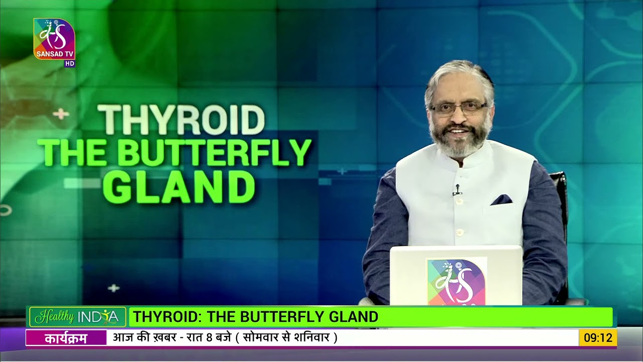 Download Healthy India   Thyroid The Butterfly Gland   Need of the hour   Episode 4
