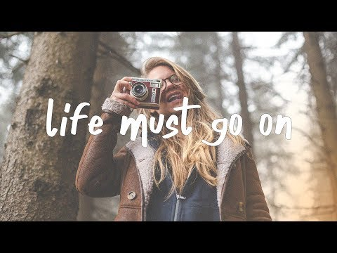 Quinn XCII - Life Must Go On (Lyric Video)