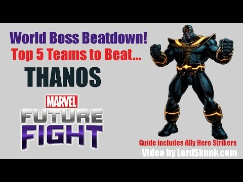 Top 5 Teams to Beat World Bosses for Marvel: Future Fight - Thanos Edition