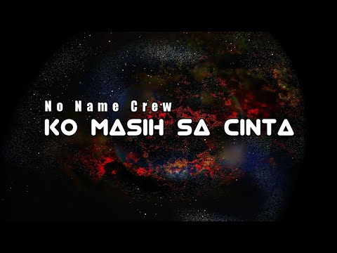 Ko Masih Sa Cinta - No Name Crew || (Official Lyric Video)