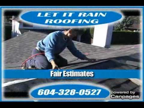 Let It Rain Roofing 604 328 0527