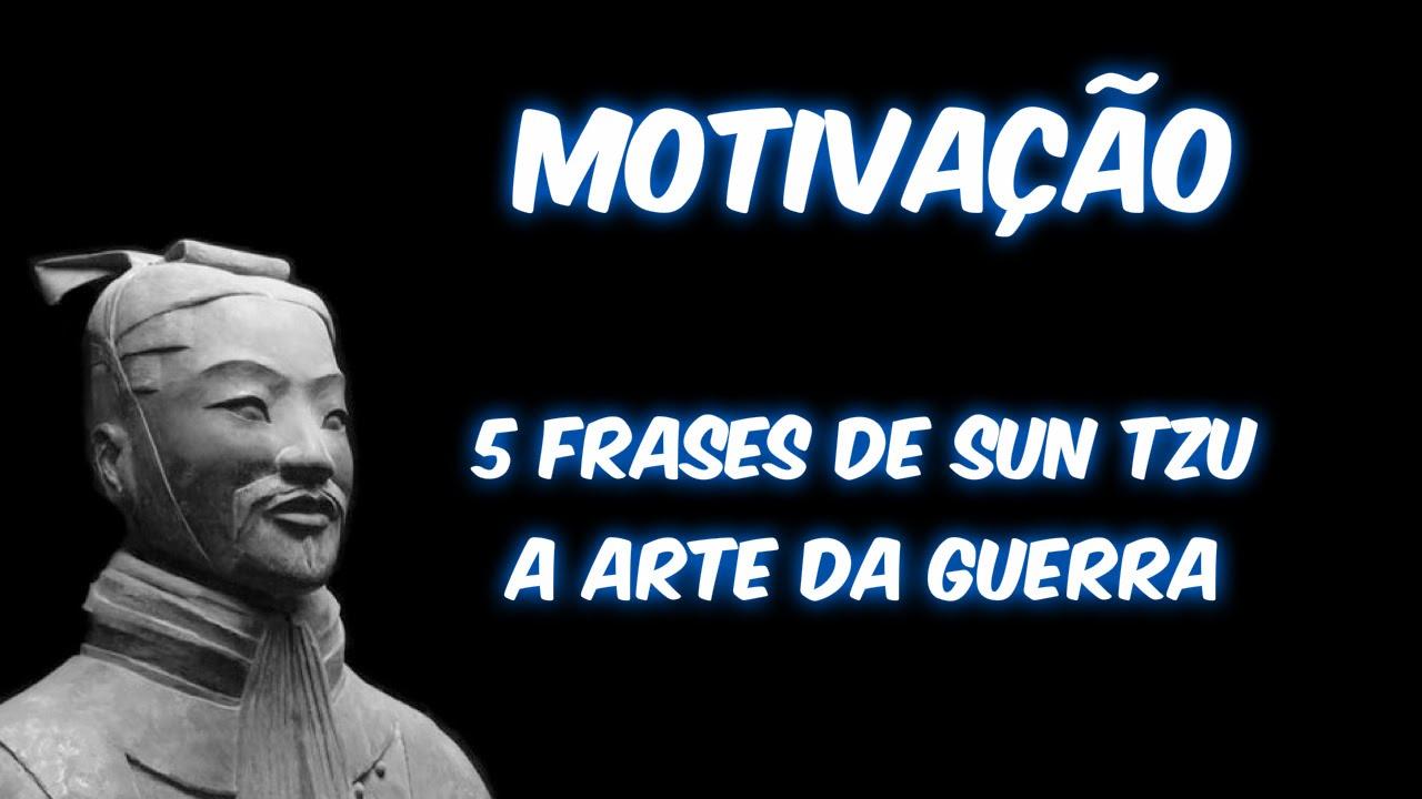 Motivação Como Vencer 5 Frases De Sun Tzu A Arte Da Guerra Youtube