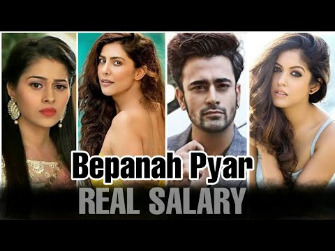 "Per Day Salary Of ""Bepanah Pyar"" Star Cast 2019"