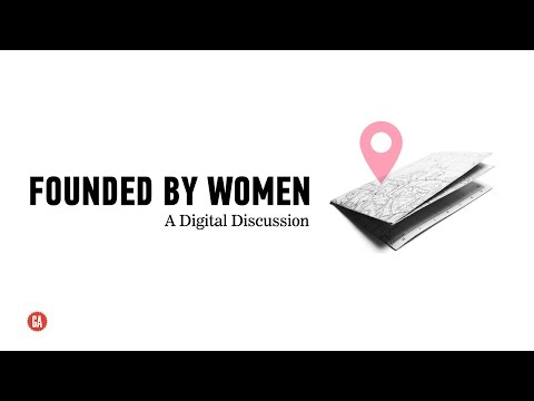 Founded By Women: A Digital Discussion