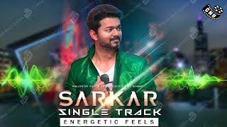 Sarkar Single Track | Energetic Feels | Intro Song | Thalapathy Vijay | AR Murugadoss | AR Rahman
