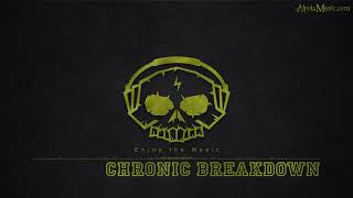 Chronic Breakdown by Kings & Creatures - [Hybrid, Trailer Music]
