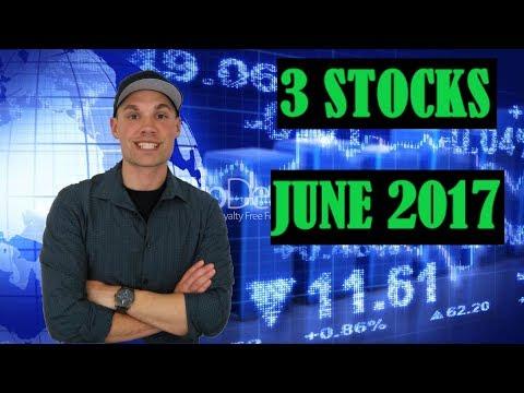 3 Stocks I'm Investing In - JUNE 2017 (SI)