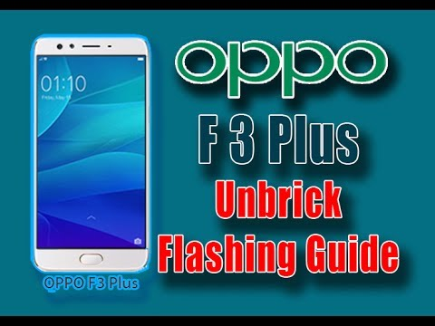 How to Flash Oppo F3 Plus (CPH1611) Unbrick Firmware