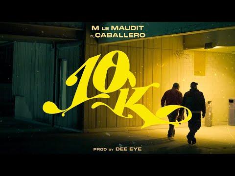 Youtube: M le Maudit feat. Caballero – 10K