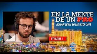 Dans la tête d'un pro : Romain Lewis aux WSOP 2018 (1)