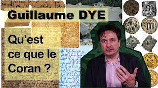 Guillaume DYE : qu'est ce que le Coran ?